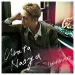 URATA NAOYA/UNCHANGED(CD)