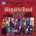 和楽器バンド/WagakkiBand 1st US Tour 衝撃 -DEEP IMPACT-(CD(スマプラ対応))(CD)