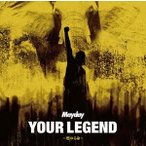 Mayday/YOUR LEGEND 〜燃ゆる命〜(初回盤/CD+DVD)(CD)