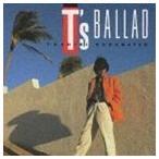 角松敏生/T's BALLAD(CD)
