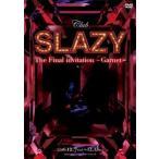 Club SLAZY The Final invitation〜Garnet〜 DVD(DVD)