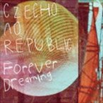 Czecho No Republic / Forever Dreaming(期間限定生産盤/チェコVer.) [CD]