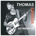 トーマス・サワダ/BETWEEN US(CD)