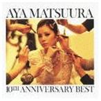 松浦亜弥/松浦亜弥 10TH ANNIVERSARY BEST(CD+DVD