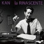 KAN/la RINASCENTE(CD)