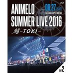 (初回仕様)Animelo Summer Live 2016 刻-TOKI- 8.27(Blu-ray)