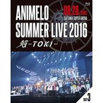 (初回仕様)Animelo Summer Live 2016 刻-TOKI- 8.28(Blu-ray)