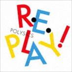 POLYSICS/Replay!(初回生産限定盤/CD+DVD)(CD)