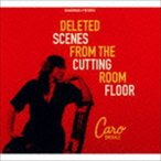 カロ・エメラルド/DELETED SCENES FROM THE CUTTING ROOM FLOOR(CD)