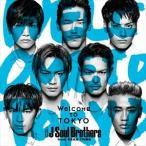 三代目 J Soul Brothers from EXILE TRIBE/Welcome to TOKYO(CD+DVD)(CD)