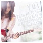YUI / FROM ME TO YOU [CD]