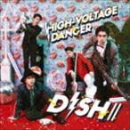 DISH// / HIGH-VOLTAGE DANCER(初回生産限定盤A/CD+DVD) [CD]
