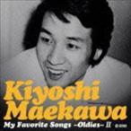 前川清/マイ・フェイバリット・ソングス〜オールディーズ〜II(CD)