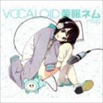 VOCALOID 夢眠ネム [CD]