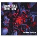 プライマル・ロック・レベリオン/アウォークン・ブロークン(SHM-CD)(CD)