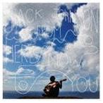 ジャック・ジョンソン/フロム・ヒア・トゥ・ナウ・トゥ・ユー(特別価格盤)(CD)