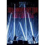 "SPITZ 30th ANNIVERSARY TOUR""THIRTY30FIFTY50""(通常盤) DVD"