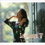 坂本冬美 / Love Songs V 〜心もよう〜 [CD]