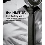 the HIATUS/「Jive Turkey vol.1 Live at Blue Note Tokyo 2016 and Tour Documentary」(Blu-ray)