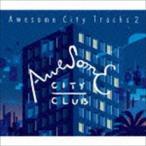Awesome City Club / Awesome City Tracks 2 [CD]