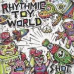 Rhythmic Toy World / SHOT(通常盤) [CD]
