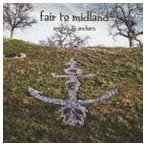 フェア・トゥ・ミッドランド/アロウズ&アンカーズ(CD)