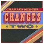 チャールズ・ミンガス(b)/チェンジズ・トゥー(完全生産限定盤/特別価格盤)(CD)