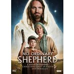 No Ordinary Shepherd A Heartwarming Tale of Faith . . . and Miracles