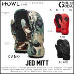 17-18モデル HOWL JED MITT ハウル スノーボード用グローブ ミット ミトン グローブ オススメ スノーボード snowboard