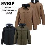 予約 べスプ 19-20モデル VESP TWOWAY SHIRTS JACKET VPMJ19-12 スノーボードウェア ジャケット ウェアー