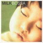 MILK BOSSA[CD]