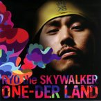 RYO the SKYWALKER / ONE-DER LAND[CD]