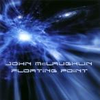 ジョン・マクラフリン / フローティング・ポイント[CD]