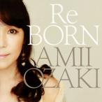 尾崎亜美 / ReBORN[CD]