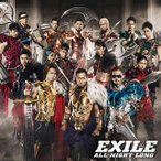 EXILE / ALL NIGHT LONG[CD][2枚組]【2012/6/20】