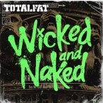 TOTALFAT / Wicked and Naked[CD][2枚組][初回出荷限定盤]【2012/7/4】