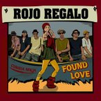 ROJO REGALO / FOUND LOVE[CD]【2013/4/3】