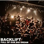 BACK LIFT / FULL OF OUR BIG DREAM(CD+DVD)(2枚組)(初回出荷限定盤(