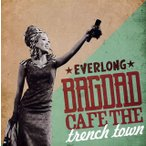 BAGDAD CAFE THE trench town / EVERLONG(CD)(2014/9/