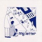 my letter / my letter(CD)(2014/12/3)