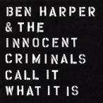 ベン・ハーパー&ジ・イノセント・クリミナルズ / コール・イット・ワット・イット・イズ (CD) (2016