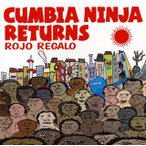ROJO REGALO / CUMBIA NINJA RETURNS (CD) (2016/4/6発