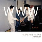 WHERE,WHO,WHAT IS PETROLZ? (CD) (2017/3/22発売)