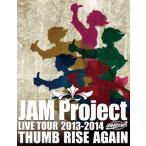 JAM Project / JAM Project LIVE TOUR 2013-2014 THUMB RISE AG