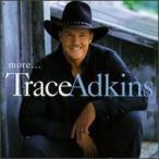 Trace Adkins / More (輸入盤CD)(トレイス・アドキンス)