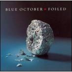 Blue October / Foiled (輸入盤CD) (ブルー・オクトーバー)