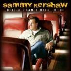 【メール便送料無料】Sammy Kershaw / Better Than I Used To Be (輸入盤CD) (サミー・カーショウ)
