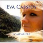 Eva Cassidy / Somewhere (輸入盤CD)(エヴァ・キャシディ)