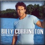 Billy Currington / Doin Somethin Right (輸入盤CD)(ビリー・カリントン)