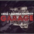 Cross Canadian Ragweed / Garage (輸入盤CD)(クロス・カナディアン・ラグウィード)